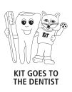 Kit Goes to the Dentist Coloring Book
