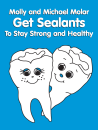 Molly and Michael Molar Get Sealants To Stay Strong and Healthy Coloring Book